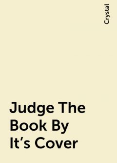 Judge The Book By It's Cover, Crystal