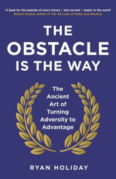 The Obstacle is the Way, Ryan Holiday