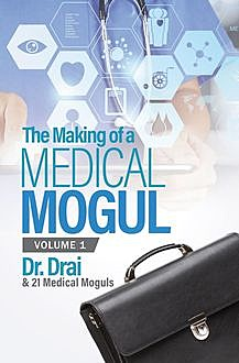 The Making of a Medical Mogul, Vol 1, Cheryl Polote-Williamson