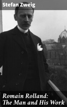 Romain Rolland: The Man and His Work, Stefan Zweig