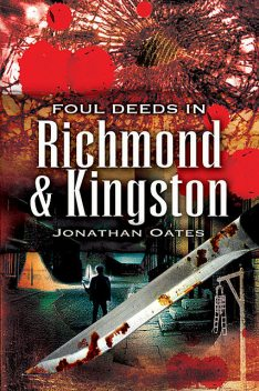 Foul Deeds in Richmond and Kingston, Jonathan Oates