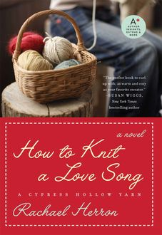 How to Knit a Love Song, Rachael Herron