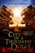 City of a Thousand Dolls, Miriam Forster