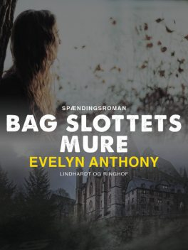 Bag slottets mure, Evelyn Anthony