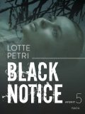 Black notice: Afsnit 5, Lotte Petri