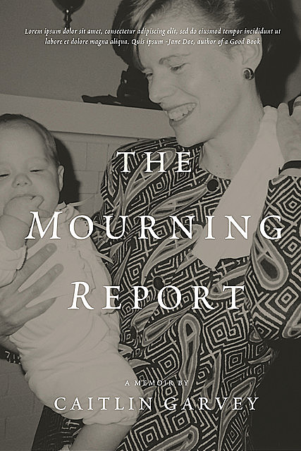 The Mourning Report, Caitlin Garvey
