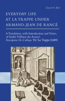 Everyday Life at La Trappe under Armand-Jean de Rancé, David Bell