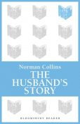 The Husband's Story, Norman Collins