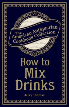 How to Mix Drinks, Jerry Thomas