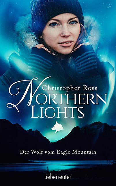 Northern Lights – Der Wolf vom Eagle Mountain, Christopher Ross