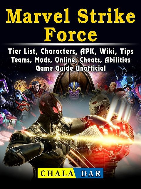Marvel Strike Force, Tier List, APK, APP, Characters, Mods, Android, IOS, Game Guide Unofficial, The Yuw