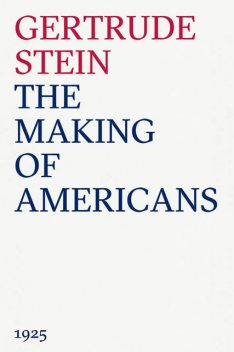 The Making Of Americans, Gertrude Stein