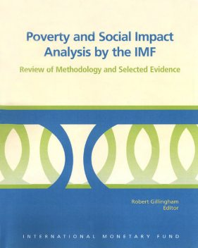 Poverty and Social Impact Analysis by the IMF: Review of Methodology and Selected Evidence, Robert Gillingham
