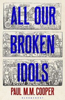 All Our Broken Idols, Paul Cooper