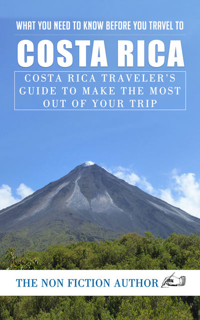 What You Need to Know Before You Travel to Costa Rica, The Non Fiction Author