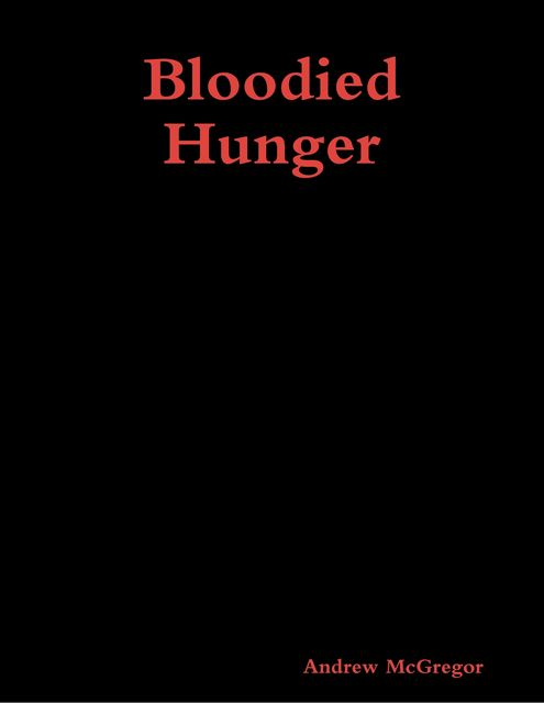 Bloodied Hunger, Andrew McGregor