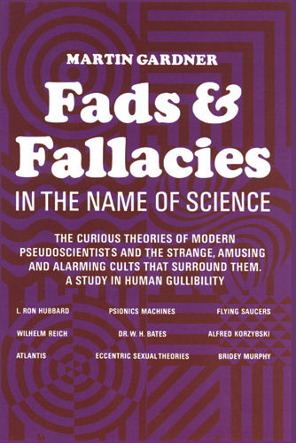 Fads and Fallacies in the Name of Science, Martin Gardner