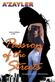 Passion of the Streets, A'zayler