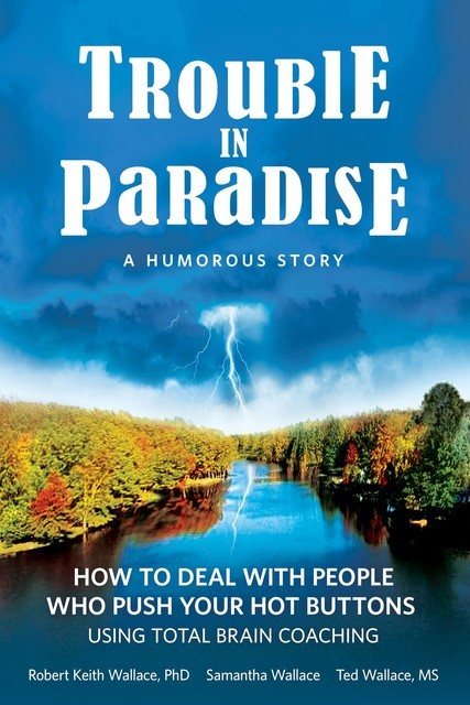 Trouble In Paradise, Robert Wallace, Samantha Wallace, Ted WALLACE