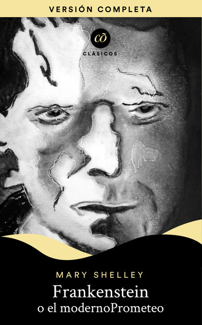 Frankenstein o El moderno Prometeo, Mary Shelley