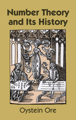 Number Theory and Its History, Oystein Ore