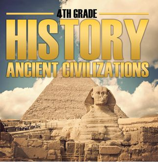 4th Grade History: Ancient Civilizations, Baby Professor