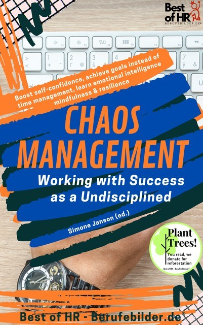 Chaos Management – Working with Success as a Undisciplined, Simone Janson