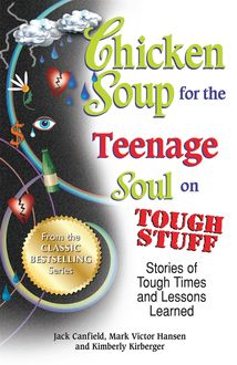 Chicken Soup for the Teenage Soul on Tough Stuff, Jack Canfield, Mark Hansen