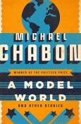 A Model World, Michael Chabon