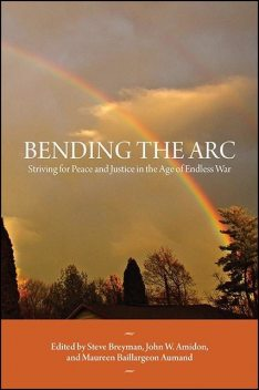 Bending the Arc, John W. Amidon, Maureen Baillargeon Aumand, Steve Breyman
