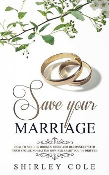 Save Your Marriage, Shirley Cole
