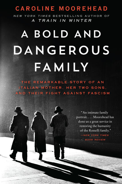 A Bold and Dangerous Family, Caroline Moorehead