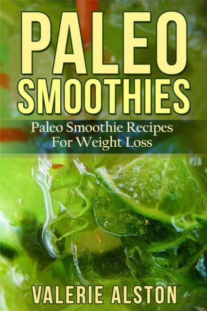 Paleo Smoothies, Valerie Alston