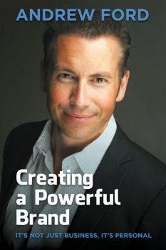 Creating a Powerful Brand, Andrew Ford