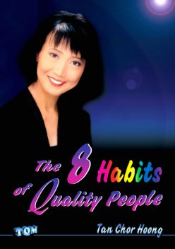 The 8 Habits of Quality People, Tan Chor Hoong