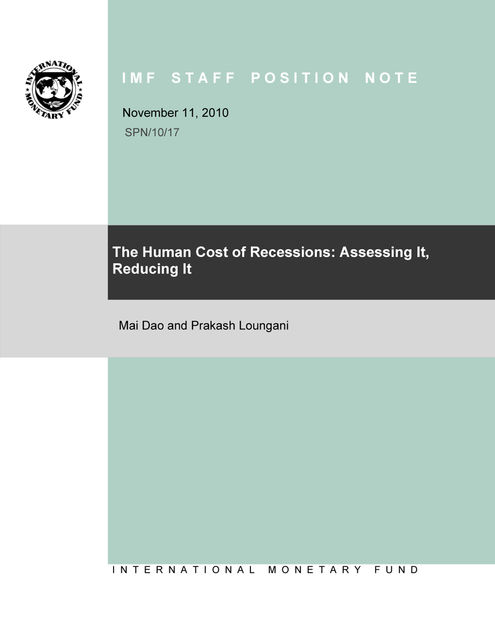 The Human Cost of Recessions: Assessing It, Reducing It, Mai Dao