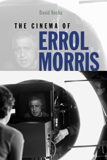 The Cinema of Errol Morris, David Resha