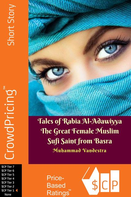 Tales of Rabia Al-Adawiyya The Great Female Muslim Sufi Saint from Basra, Muhammad Vandestra