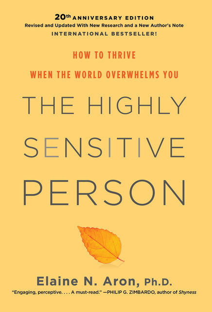 The Highly Sensitive Person, Elaine Aron