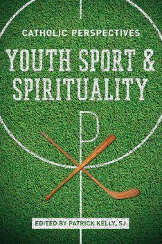 Youth Sport and Spirituality, Patrick Kelly