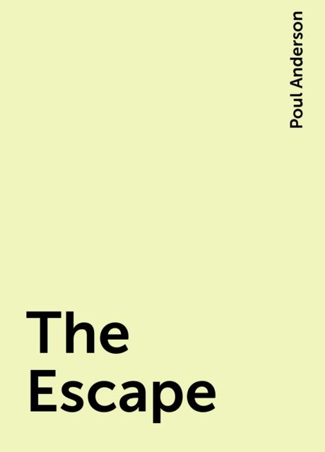The Escape, Poul Anderson
