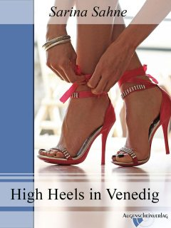 High Heels in Venedig, Sarina Sahne