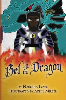Bel and the Dragon, Nakesha Lowe