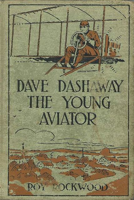 Dave Dashaway the Young Aviator: or, In the Clouds for Fame and Fortune, Roy Rockwood