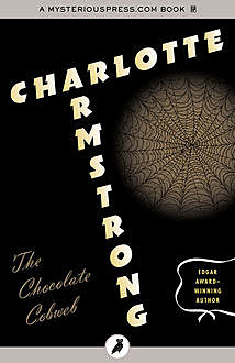 The Chocolate Cobweb, Charlotte Armstrong