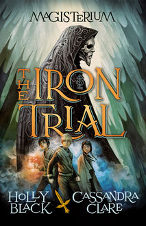 The Iron Trial, Cassandra Clare, Holly Black