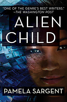 Alien Child, Pamela Sargent