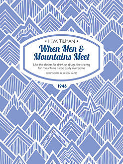 When Men & Mountains Meet, H.W.Tilman