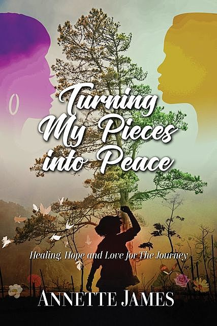 Turning My Pieces Into Peace, Annette James