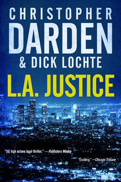L.A. Justice, Christopher Darden, Dick Lochte